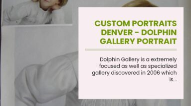 Custom Portraits Denver - Dolphin Gallery Portrait