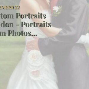 Custom Portraits London - Portraits From Photos Service