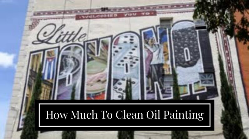 How Much To Clean Oil Painting