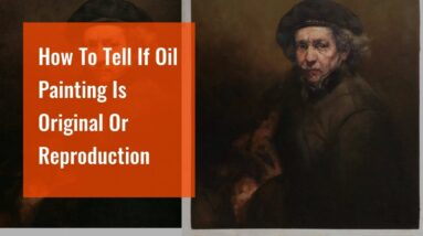 How To Tell If Oil Painting Is Original Or Reproduction