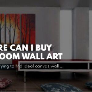 Where Can I Buy Bedroom Wall Art
