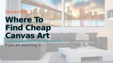 Where To Find Cheap Canvas Art