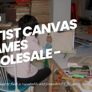 Artist Canvas Frames Wholesale - Most Comeptitive Price