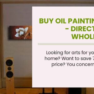Buy Oil Paintings Uk - Direct from Wholesaler