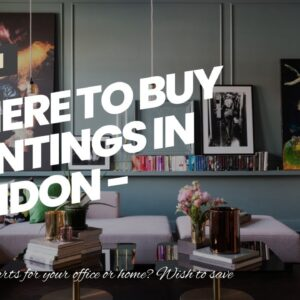 Where To Buy Paintings In London - Direct from Wholesaler